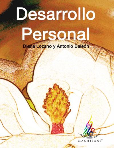 Desarrollo Personal, Desarrollo personal México, eBook, actividades en línea, recursos didácticos, aprendizaje en línea, autococimiento, dimension corporal, dimensión mental, dimensión social, dimensión emocional, dimensión trascendente, Machtiani