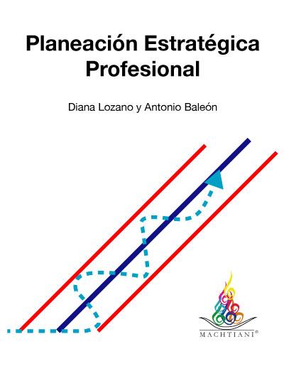 Planeacion Estrategica Profesional, Misión, Visión, Plan de Vida y Carrera, Propósito de Vida, Principios, Machtiani