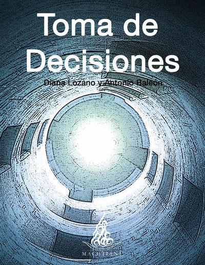 Toma de decisiones, toma de decisiones Saltillo, Toma de decisiones México, toma de decisiones conceptos, elegir una carrera, descubrir profesion, propósito de vida, Machtiani
